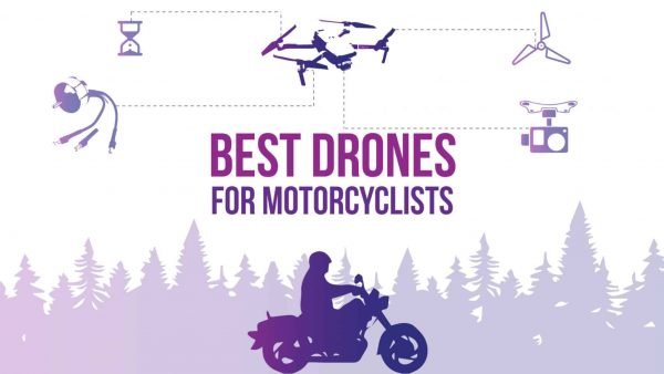 best drones for motorcycles
