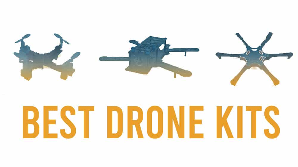 how to build your drone best drone kits